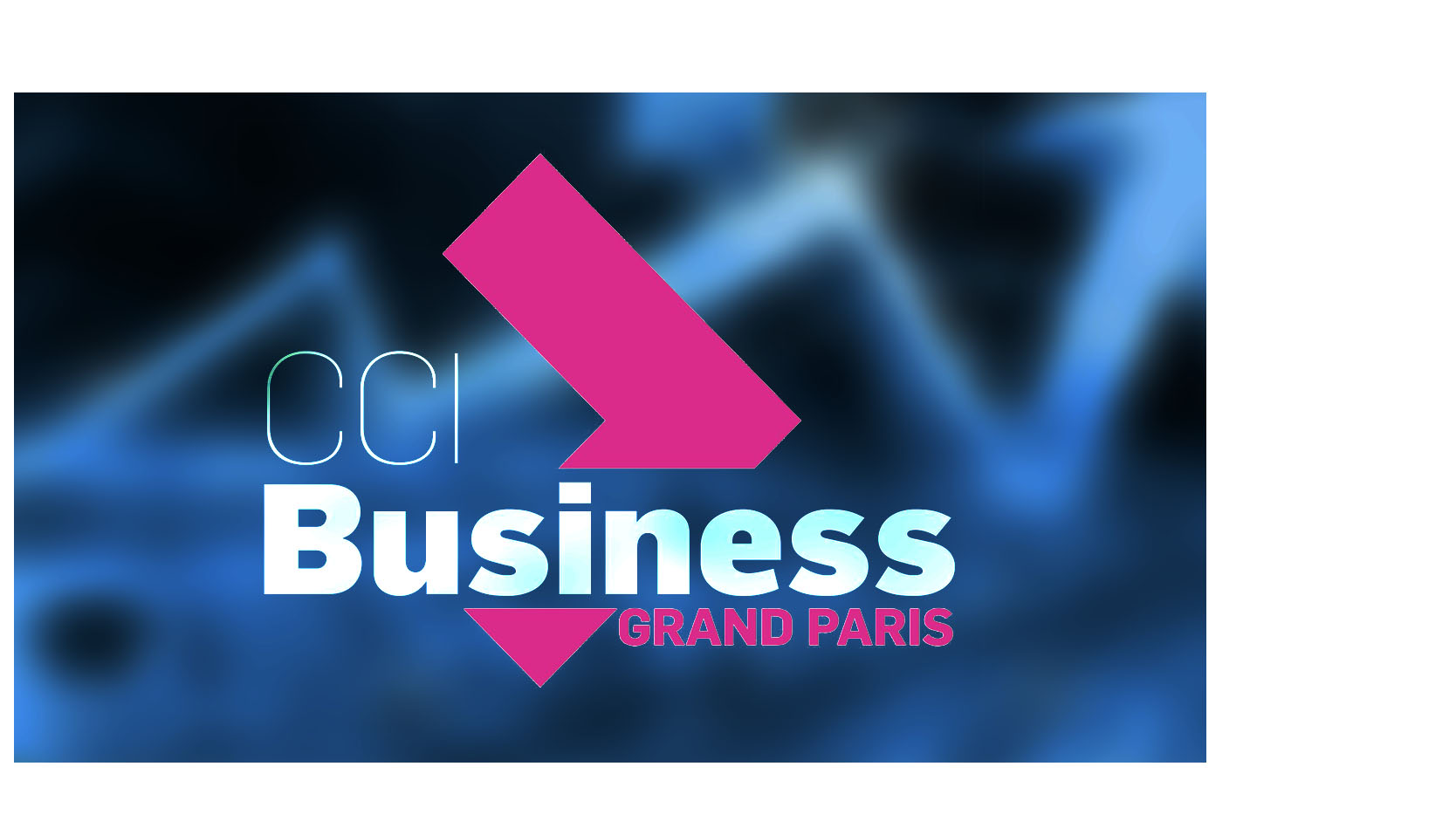 Cci business grand paris vous attend a cci actualit des for Chambre de commerce et industrie marseille